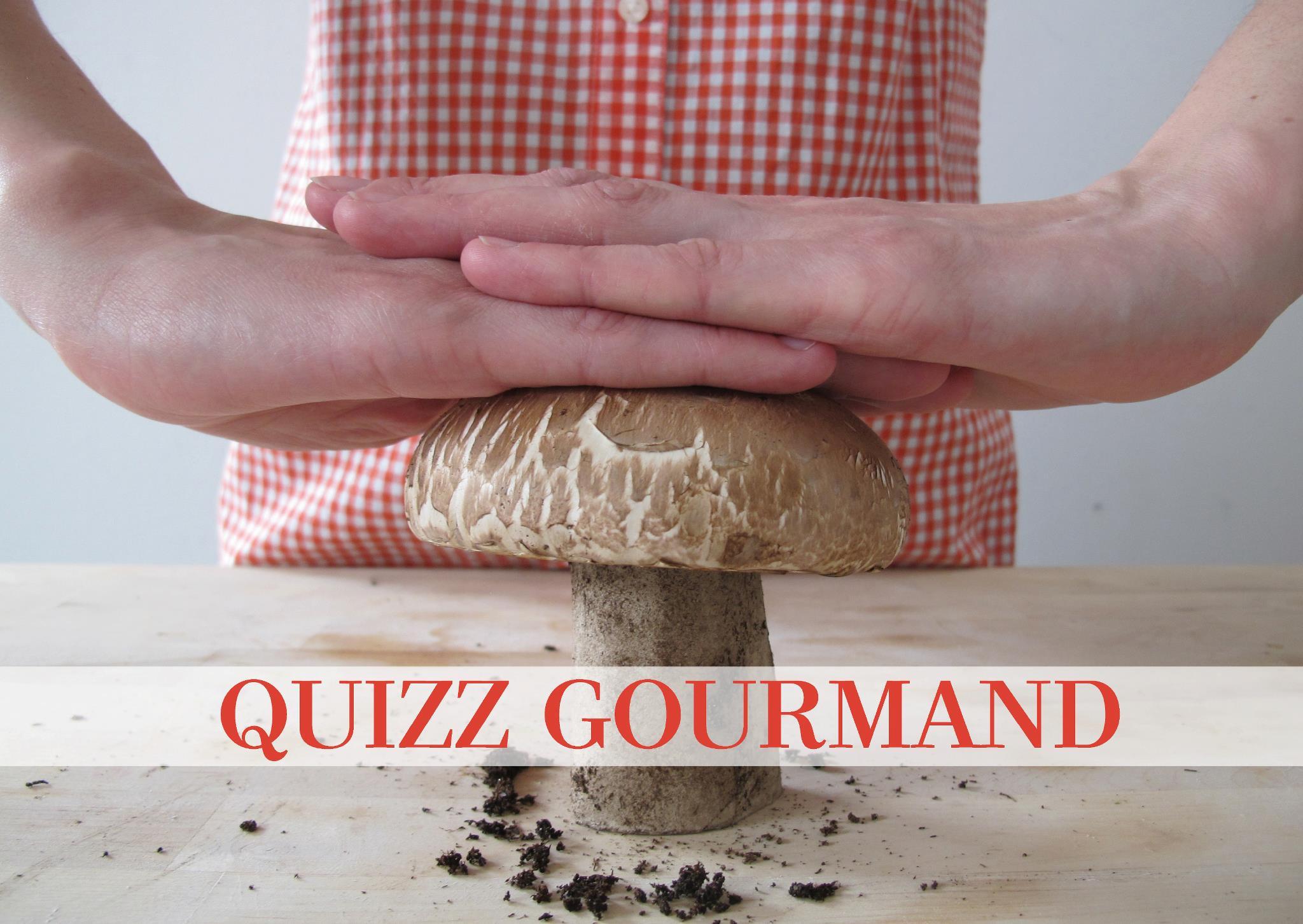 quizz gourmand | sain et gourmand
